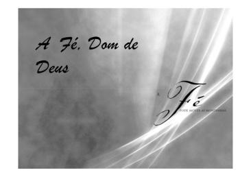 FÉ DOM DE DEUS