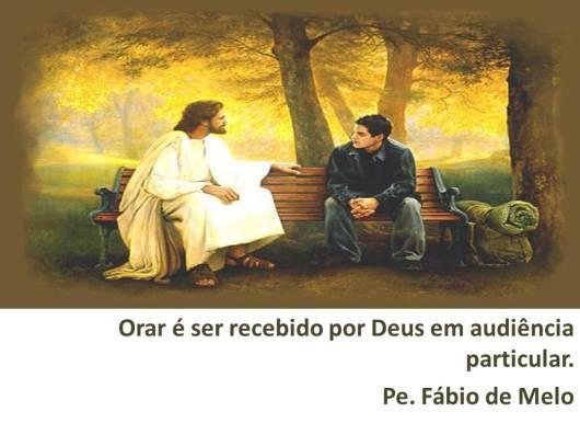 Orar é ser recebido por Deus